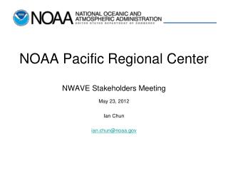NOAA Pacific Regional Center NWAVE Stakeholders Meeting