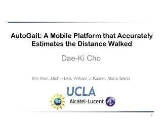 AutoGait: A Mobile Platform that Accurately Estimates the Distance Walked