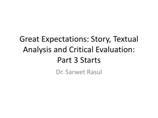 Great Expectations: Story, Textual Analysis and Critical Evaluation :  Part  3 Starts