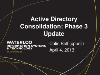 Active Directory Consolidation: Phase 3 Update