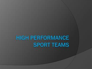 High Performance sport teams