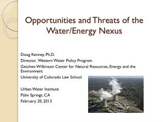 Opportunities and Threats of the Water/Energy Nexus