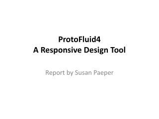ProtoFluid4 A Responsive Design Tool