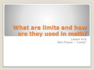What are limits and how are they used in math?