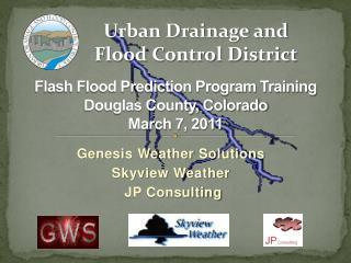 Flash Flood Prediction Program Training  Douglas County, Colorado March 7, 2011