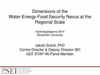 Jakob Granit, PhD Centre Director & Deputy Director SEI GEF STAP IW Panel Member