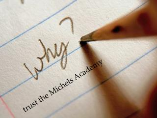 t rust the  Michels  Academy