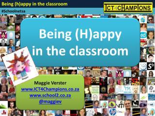 Maggie Verster www.ICT4Champions.co.za www.school2.co.za @ maggie v