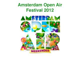 Amsterdam Open Air  Festival 2012