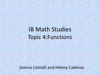 IB Math Studies  Topic 4:Functions
