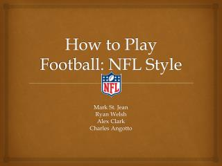 How to Play Football: NFL Style