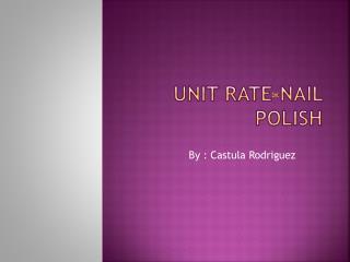 Unit Rate-Nail Polish