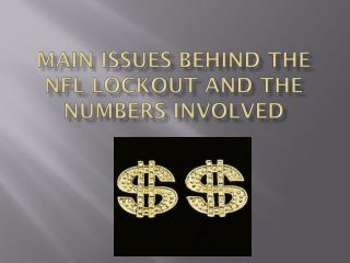 Main Issues Behind the NFL Lockout and the Numbers Involved