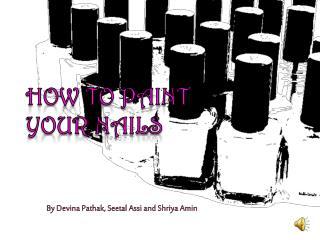 By Devina Pathak, Seetal Assi and Shriya Amin