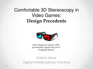 Comfortable 3D Stereoscopy in Video Games:  Design Precedents