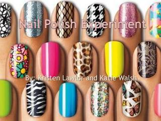Nail Polish Experiment
