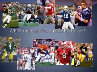 Who�s the best NFL quarterback ever?
