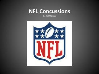 NFL Concussions B y Holt  Mathies