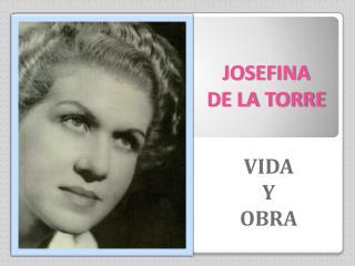 JOSEFINA  DE LA TORRE