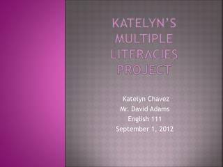 Katelyn's Multiple  literacies  Project