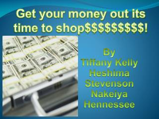 Get your money out its time to shop$$$$$$$$$!