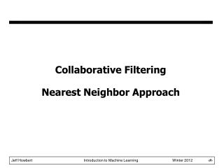 Collaborative Filtering Nearest Neighbor Approach