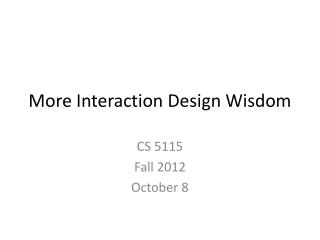 More Interaction Design Wisdom