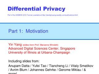 Yin Yang  (slides from Prof. Marianne Winslett) Advanced Digital Sciences Center, Singapore