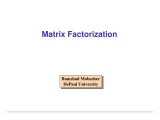 Matrix Factorization