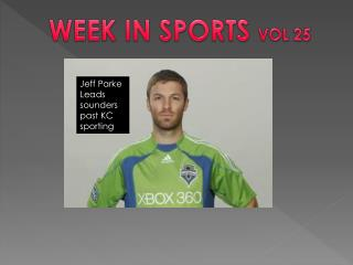 WEEK IN SPORTS  VOL 25