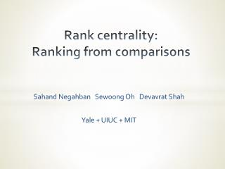 Rank centrality:  Ranking from comparisons