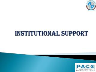 INSTITUTIONAL SUPPORT