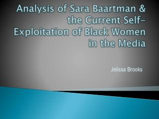 Analysis of Sara Baartman & the Current Self-Exploitation of Black Women in the Media