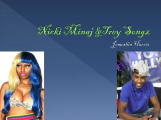 Nicki Minaj &Trey Songz
