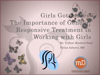 Girls Got Issues: The Importance of Gender-Responsive Treatment in Working with Girls
