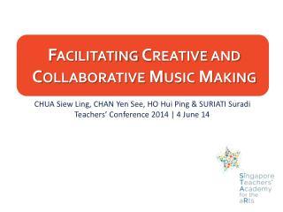 Facilitating Creative and Collaborative Music Making