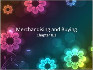 Merchandising and  Buying
