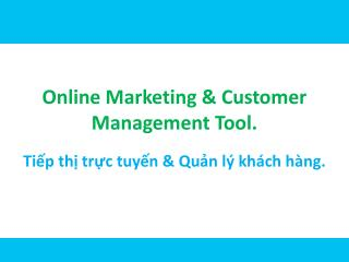 Online Marketing & Customer Management Tool.