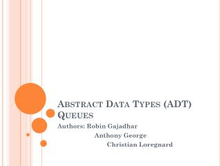 Abstract Data Types (ADT) Queues