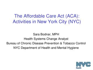 The Affordable Care Act (ACA):  Activities in New York City (NYC)