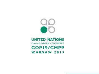 BRIEFING  FOR DIPLOMATIC MISSIONS  ON COP19/CMP9