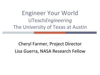Engineer Your World UTeach Engineering The University of Texas at Austin