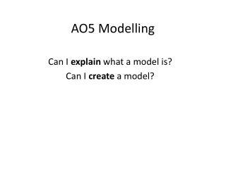 AO5 Modelling