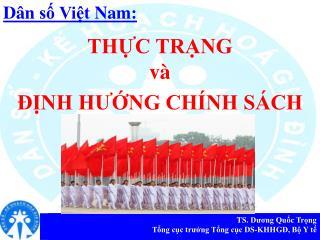 TS.  Lê Cảnh Nhạc Phó Tổng cục trưởng Tổng cục  DS-KHHGĐ,  Bộ  Y  tế