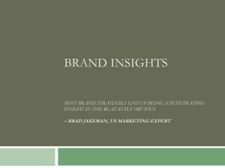 Brand insights inform