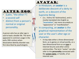 The Alter-ego  and the  Avatar