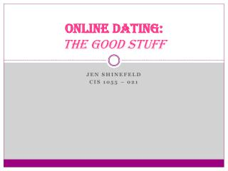 Online Dating:  The Good Stuff