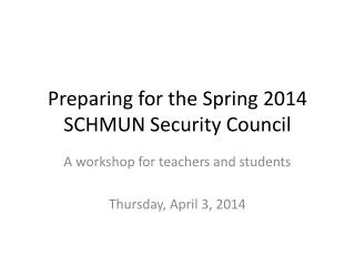 Preparing for the Spring  2014  SCHMUN Security Council