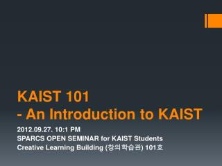 KAIST 101 - An Introduction to KAIST