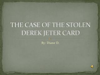 THE CASE OF THE STOLEN DEREK JETER CARD